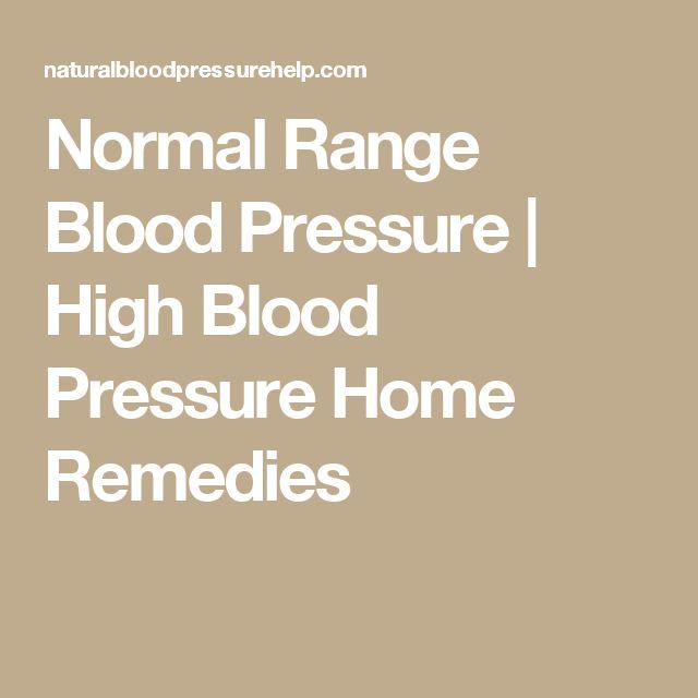 Normal Range Blood Pressure | High Blood Pressure Home Remedies
