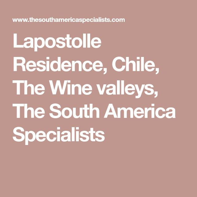 Lapostolle Residence, Chile, The Wine valleys, The South America Specialists