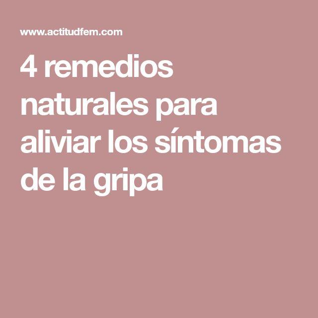 4 remedios naturales para aliviar los síntomas de la gripa