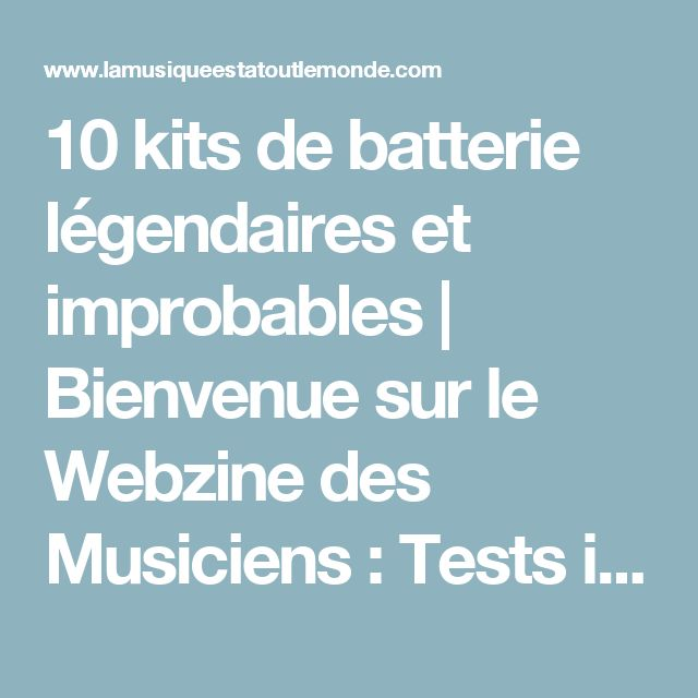10 kits de batterie légendaires et improbables | Bienvenue sur le Webzine des Musiciens : Tests instruments de musique, reportages musique, interviews artistes et fabricants de guitare, piano, saxophone, clarinette, trompette, percussion, sonorisation, home studio, équipement DJ ..