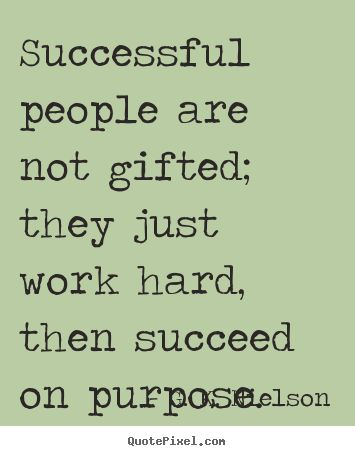 Customize picture quotes about success - Successful people are not gifted; they just work hard, then succeed on..