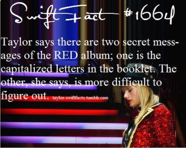 See what the are and what they are about here:http://tasteofcountry.com/taylor-swift-red-hidden-messages/