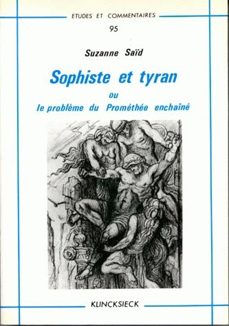 Sophiste et tyran ou le problème de Prométhée enchaîné / Suzanne Saïd