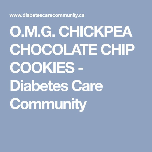 O.M.G. CHICKPEA CHOCOLATE CHIP COOKIES - Diabetes Care Community