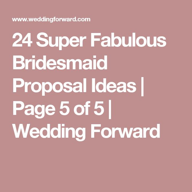 24 Super Fabulous Bridesmaid Proposal Ideas | Page 5 of 5 | Wedding Forward
