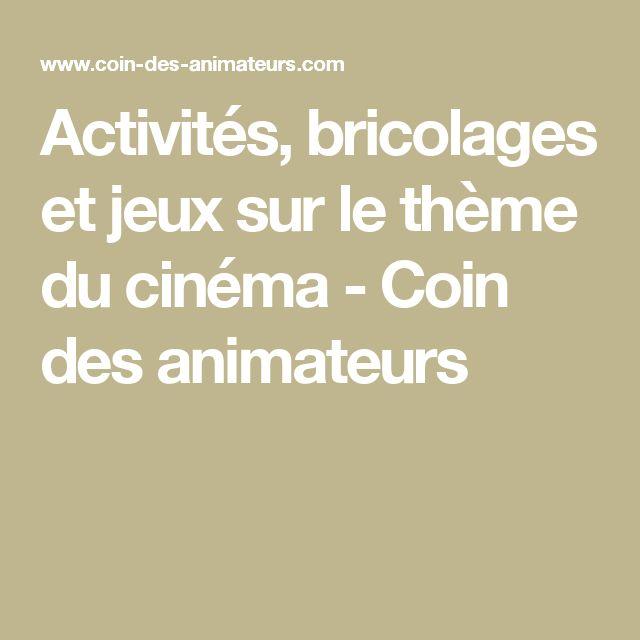 Activités, bricolages et jeux sur le thème du cinéma - Coin des animateurs