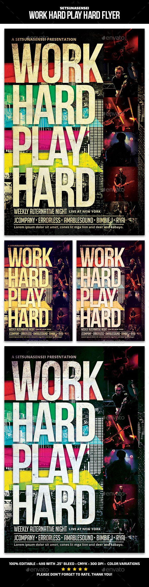 Work Hard Play Hard Flyer by SetsunaSensei Work Hard Play Hard FlyerThis flyer is perfect for promoting your next indie concert. FeaturesThe flyers size is 46 with .25 blee