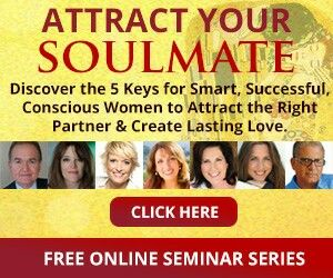 Attract Your Soulmate- The 5 Keys Conscious Women Need to Know to Meet the Right Partner and Create Lifelong Love...