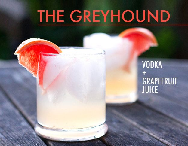 The Greyhound - Top one or two shots vodka with grapefruit juice. Freshly squeezed juice from an actual grapefruit is ideal, but not required. Hot tip: adding salt to the rim a) is good and b) officially turns the drink into a Salty Dog.