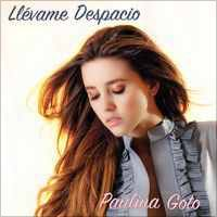 Llévame Despacio - Single by Paulina Goto