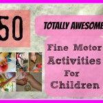 50 Fine Motor Skills Activities for Children
