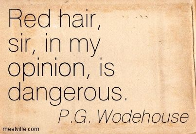 P. G. Wodehouse  Quotes about redheads