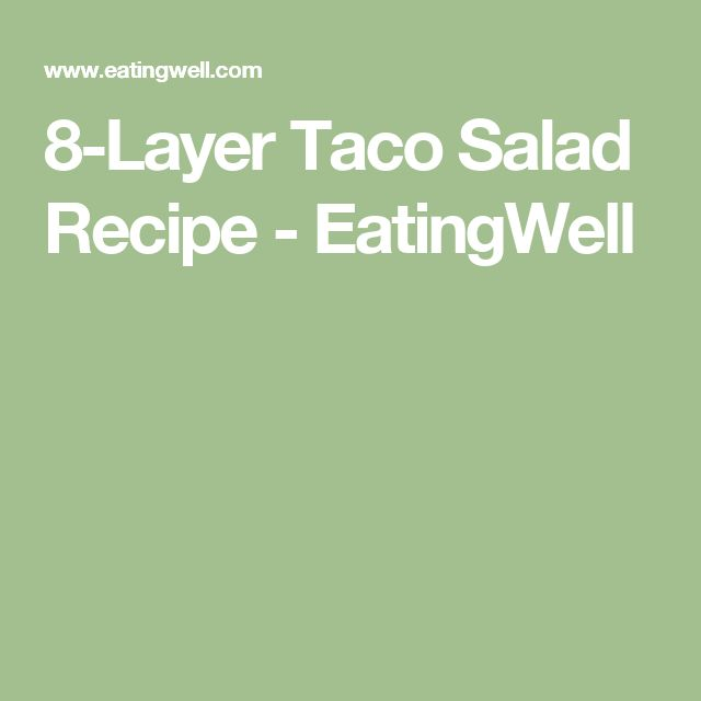 8-Layer Taco Salad Recipe - EatingWell