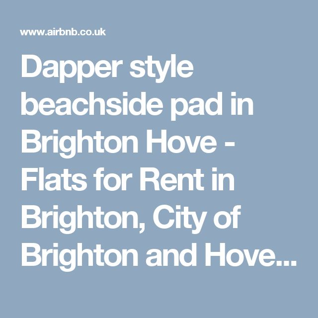 Dapper style beachside pad in Brighton Hove - Flats for Rent in Brighton, City of Brighton and Hove, United Kingdom