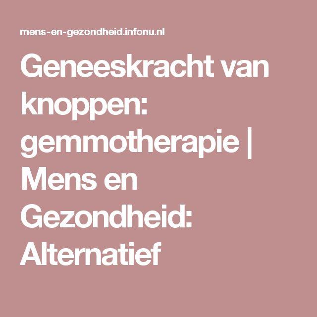 Geneeskracht van knoppen: gemmotherapie | Mens en Gezondheid: Alternatief