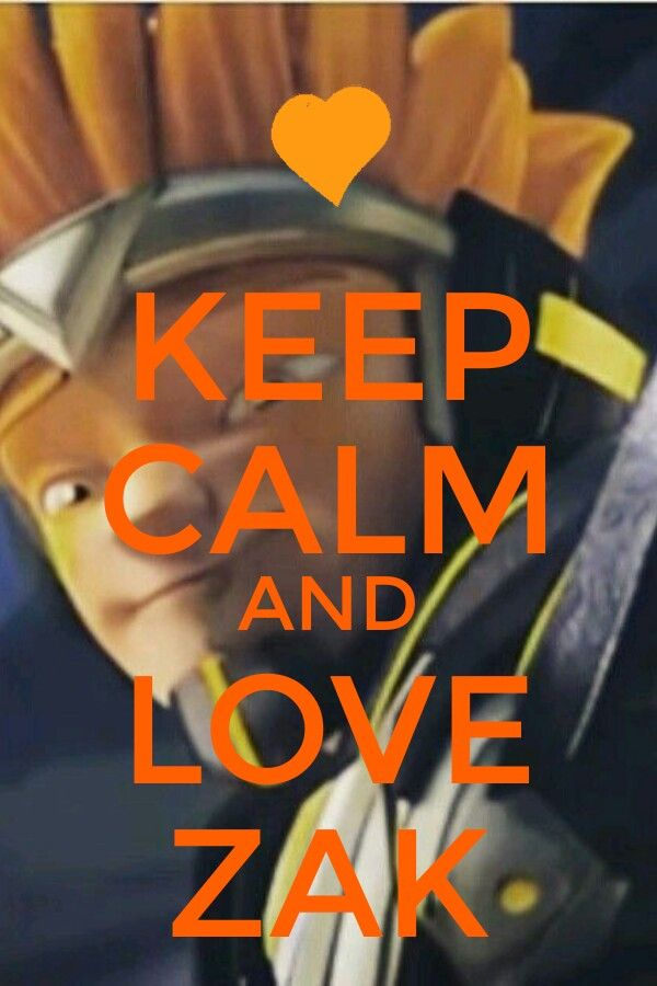 Keep calm and love Zak <3<3