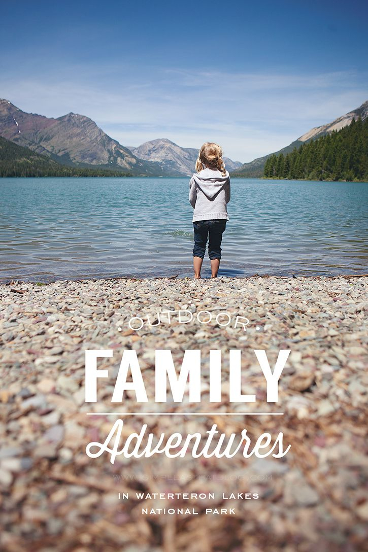 Your complete guide to Outdoor Family Adventures in #Waterton Lakes National Park!