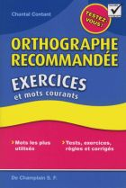 """""""Orthographe recommandée, exercices et mots courants"""".  Apprenez l'orthographe recommandée en vous amusant.  Ce petit ouvrage contient des exercices faciles sur la nouvelle orthographe."""