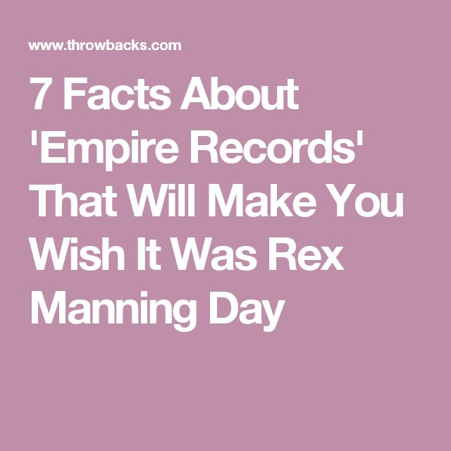 7 Facts About 'Empire Records' That Will Make You Wish It Was Rex Manning Day