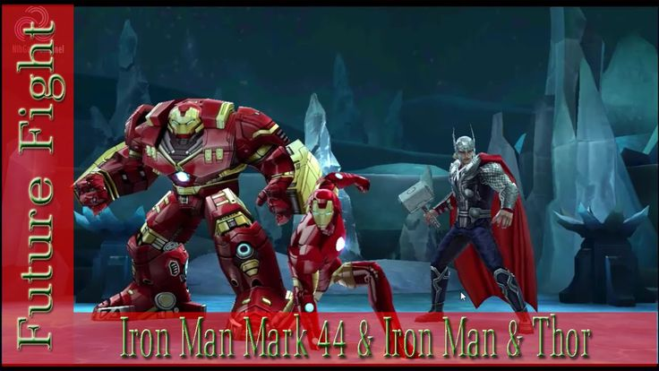 [Future Fight] Marve Team Iron Man & Iron Man Mark 44 & Thor| NLHGAMECHA...