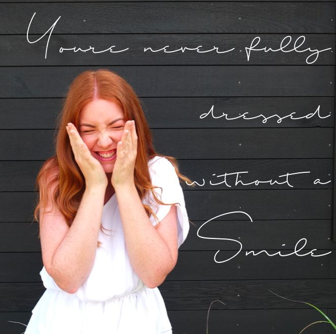 You're never fully dressed without a smile // daisymoore.co.nz