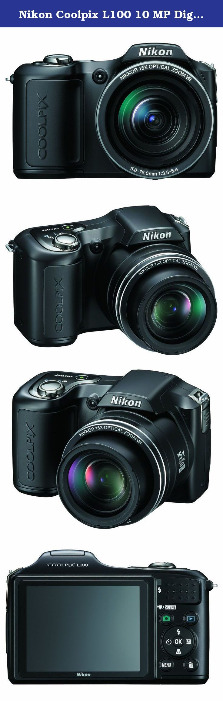 Nikon Coolpix L100 10 MP Digital Camera with 15x Optical Vibration Reduction (VR) Zoom. Expand your range with Nikon's Coolpix L100, with 10.0 effective megapixels with an incredible 15x optical Zoom-NIKKOR glass lens for stunning prints as large as 16x20 inches. The camera's bright, 3.0-inch high-resolution LCD lets you compose and share your pictures with family and friends. And with Nikon's new 4 Way VR Image Stabilization takes incredible pictures, incredibly easy. Nikon's New Smart...