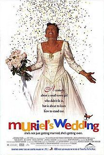 Muriel's Wedding | P. J. Hogan | Toni Collette, Rachel Griffiths, and ABBA. Goodbye Porpoise Spit!!!!