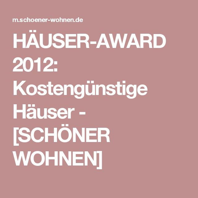 huser award 2012 kostengnstige huser schner wohnen - Deckideen Fr Modulare Huser