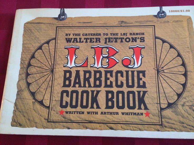 LBJ Barbecue Cook Book has president's favorite foods 1965. Http://fooodtimeline.org/presidents.html#ljohnson