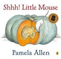Shhh! Little Mouse by Pamela Allen I Risk-taker