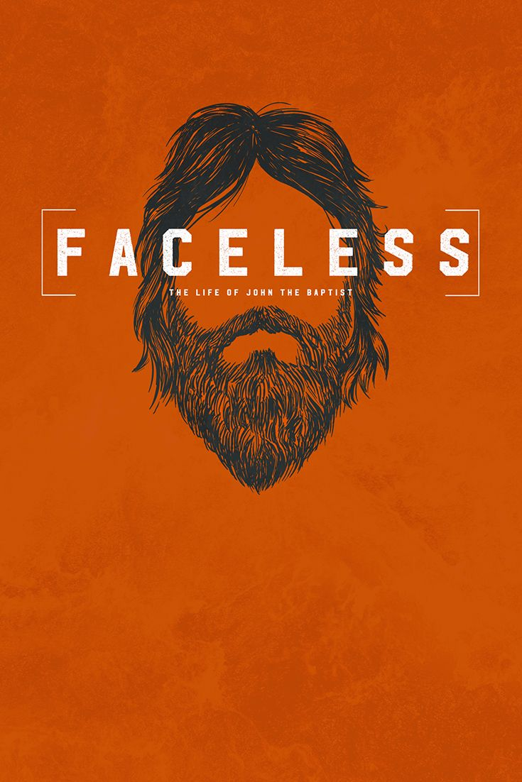 Faceless The Life Of John The Baptist With Images Church