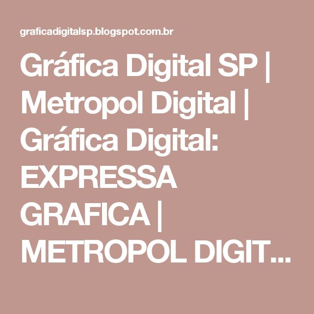 Gráfica Digital SP | Metropol Digital | Gráfica Digital: EXPRESSA GRAFICA | METROPOL DIGITAL