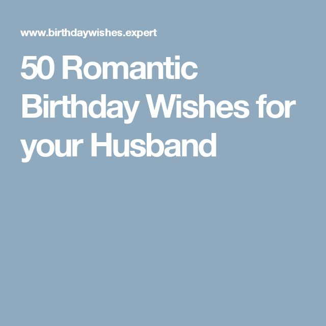 28 Birthday Wishes For Your Husband: 1000+ Ideas About Romantic Birthday Wishes On Pinterest