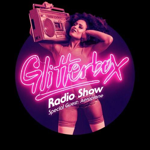 Glitterbox Radio Show 002: w/ Aeroplane by Glitterbox - Listen to music