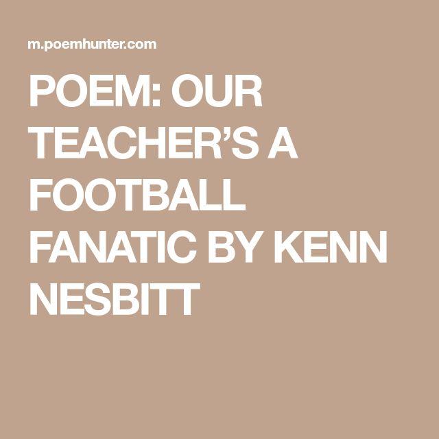POEM: OUR TEACHER'S A FOOTBALL FANATIC BY KENN NESBITT