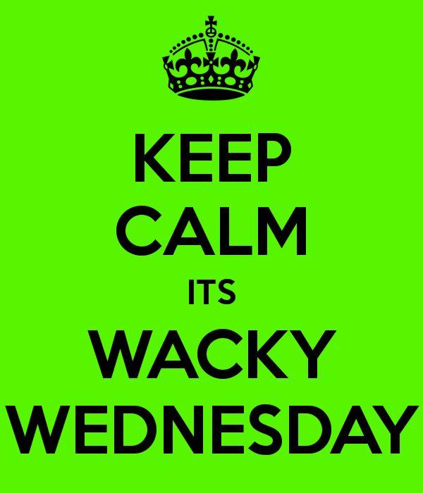KEEP CALM ITS WACKY WEDNESDAY Poster | Ashley | Keep Calm-o-Matic