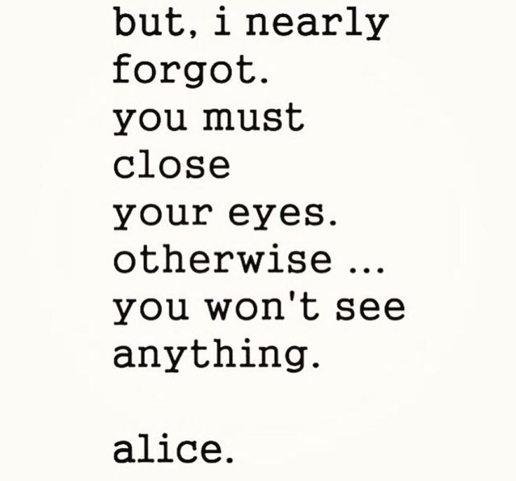 I love this, because most thing are not seen with the eyes, but with the mind.