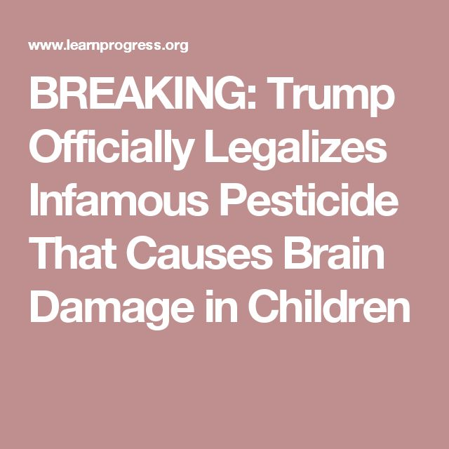 BREAKING: Trump Officially Legalizes Infamous Pesticide That Causes Brain Damage in Children