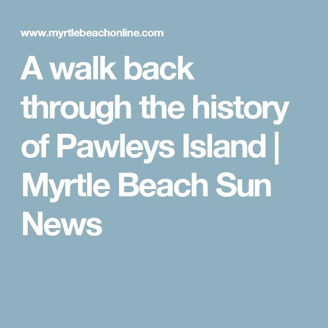 A walk back through the history of Pawleys Island | Myrtle Beach Sun News