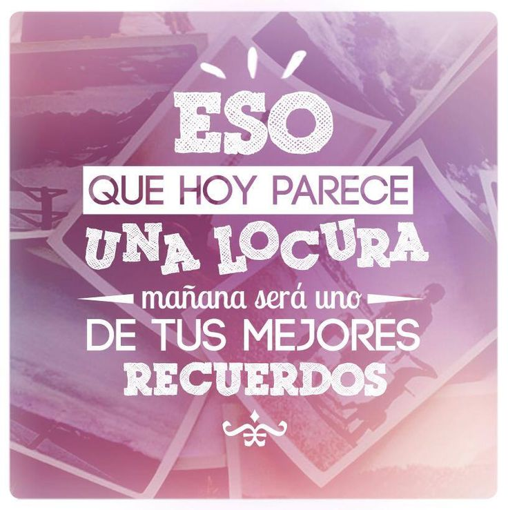 """""""Eso que hoy parece una locura, mañana será uno de tus mejores recuerdos."""" #Citas #Frases @isaacantonete"""