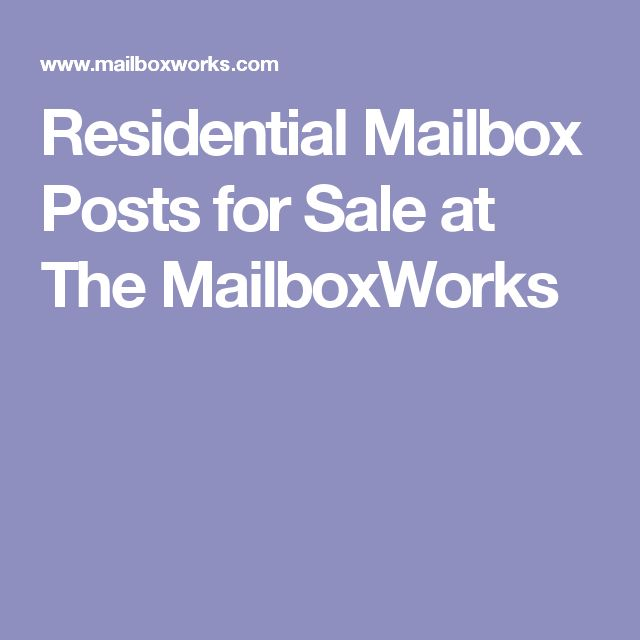Residential Mailbox Posts for Sale at The MailboxWorks