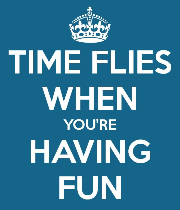 Who Said Time Flies When You Re Having Fun Quote
