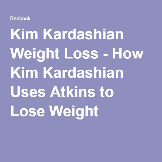 Kim Kardashian Weight Loss - How Kim Kardashian Uses Atkins to Lose Weight