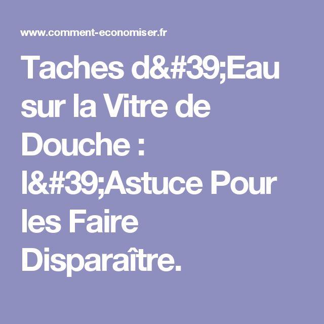 Taches d'Eau sur la Vitre de Douche : l'Astuce Pour les Faire Disparaître.