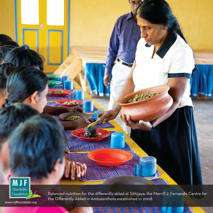 Balanced nutrition for the differently-abled at Sithijaya, the Merrill J. Fernando Centre for the Differently abled in Ambalanthota was established in 2008.