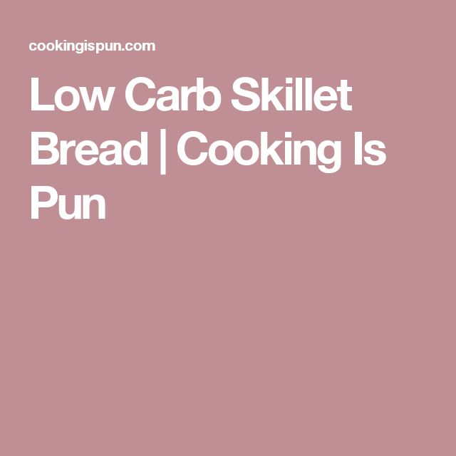Low Carb Skillet Bread | Cooking Is Pun
