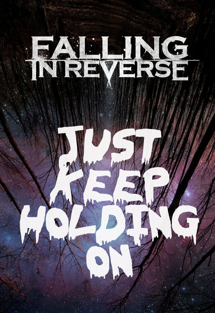 Falling In Reverse- Keep Holding On