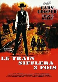 High Noon    Le Train Sifflera Trois Fois   Support: BluRay 1080    Directeurs: Fred Zinnemann    Année: 1952 - Genre: Western - Durée: 89 m.    Pays: United States of America - Langues: Français    Acteurs: Gary Cooper, Grace Kelly, Thomas Mitchell, Lloyd Bridges, Katy Jurado, Otto Kruger, Lon Chaney Jr., Harry Morgan, Ian MacDonald, Eve McVeagh, Morgan Farley, Harry Shannon, Lee Van Cleef, Robert J. Wilke, Sheb Wooley, Jack Elam