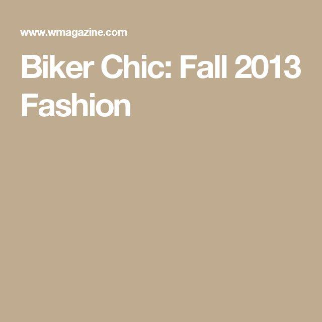 Biker Chic: Fall 2013 Fashion