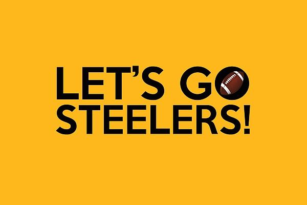 """A typography artwork dedicated to the Pittsburgh Steelers football team and its fans, sporting the """"Let's Go Steelers!"""" chant and the team colors."""
